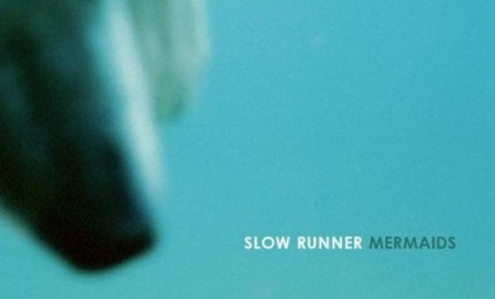 Slow Runner - Mermaids