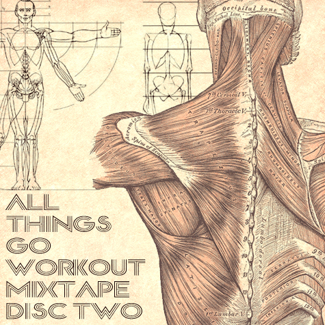 ALL THINGS GO WORKOUT MIXTAPE DISC II